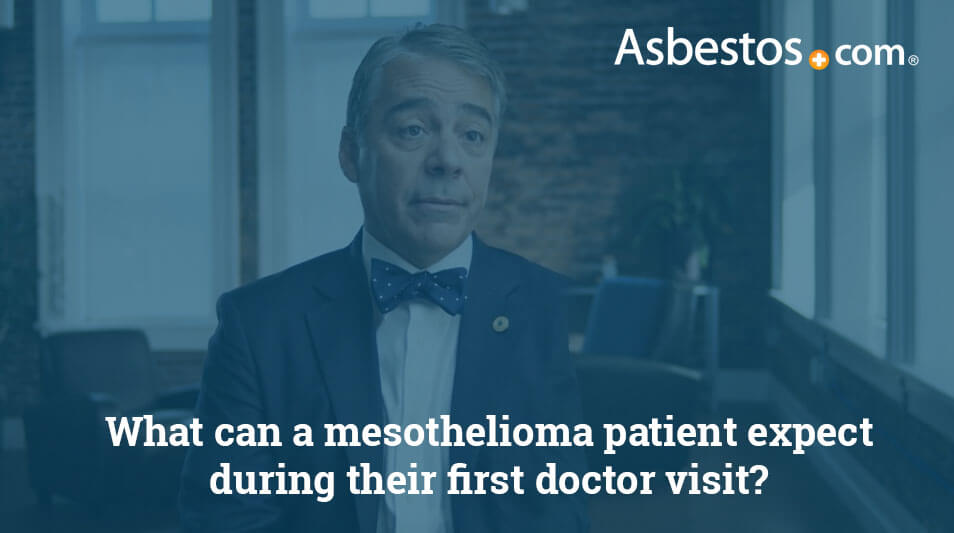 Video on what mesothelioma patients should expect for their first doctor visit.