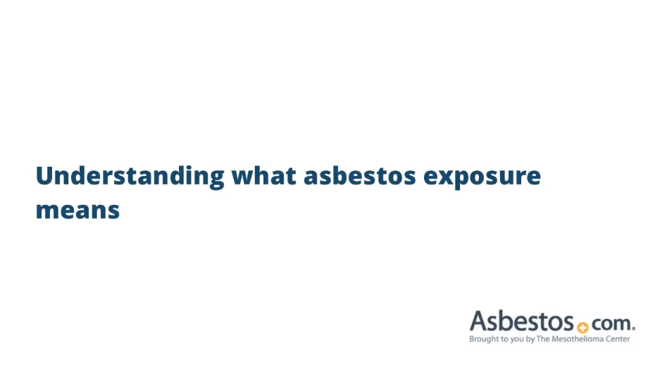 Written text video on asbestos exposure