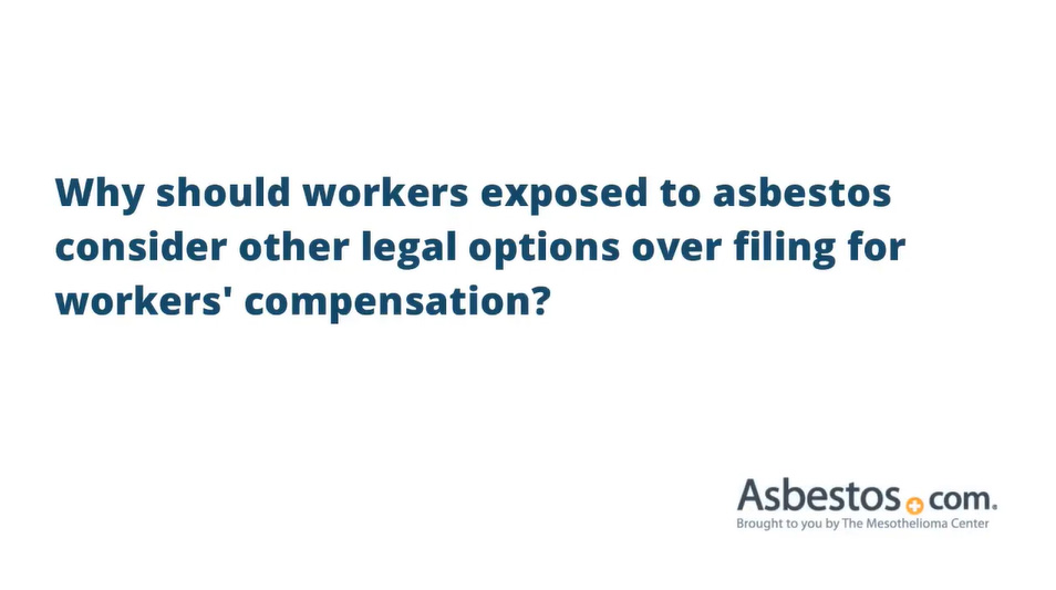 Video on why workers compensation isn't the best option for mesothelioma patients