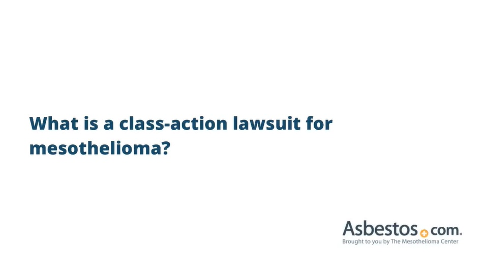 Video on mesothelioma class-action lawsuits