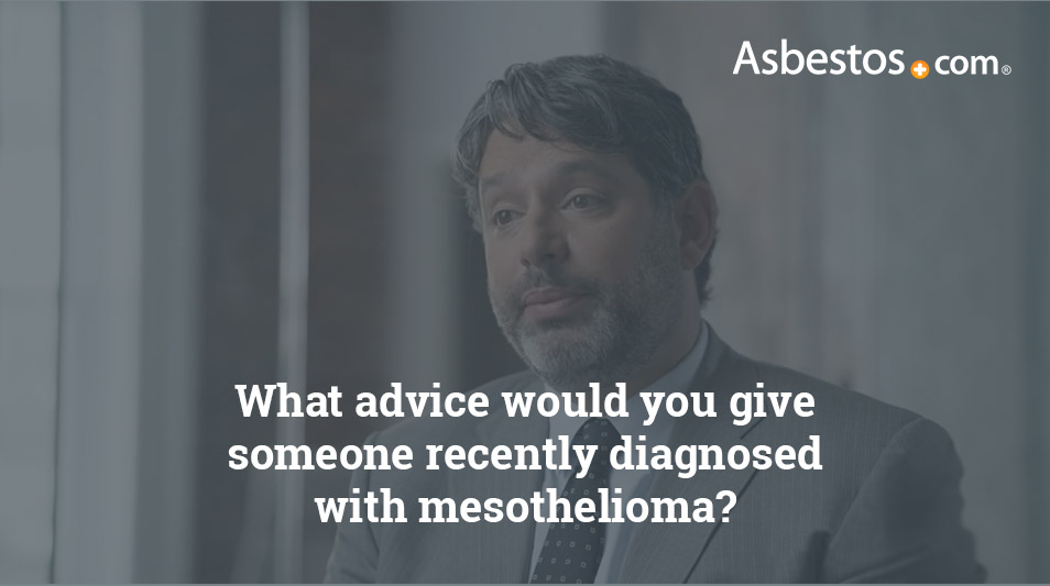 Video of Peter Tambini, experienced mesothelioma attorney, giving advice to recently diagnosed mesothelioma patients.